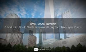 6-production-tips-to-create-professional-long-term-time-lapse-videos-00