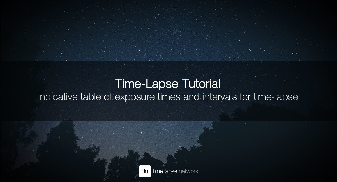 Indicative table of exposure times and intervals for time-lapse