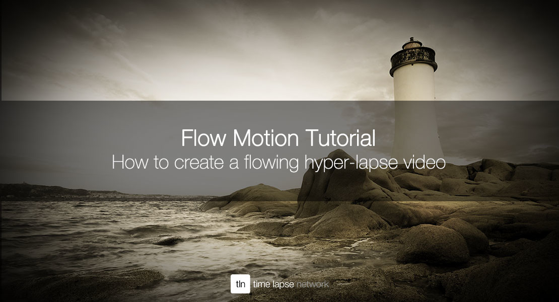 Flow Motion tutorial: how to create a flowing hyper-lapse